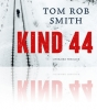 <b>Tom Rob Smith</b>,Kind 44