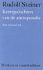 <b>Rudolf Steiner</b>,Kerngedachten van de antroposofie