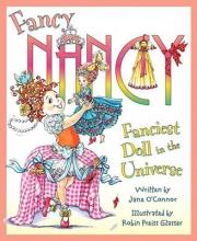 O`Connor, Jane Fancy Nancy: the Fanciest Doll in the Universe