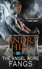 Hill, Sandra The Angel Wore Fangs