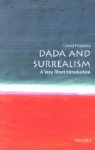 David (Lecturer in Art History at Glasgow University) Hopkins Dada and Surrealism: A Very Short Introduction
