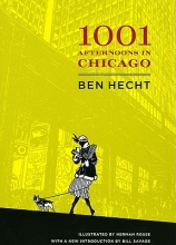 Ben Hecht A Thousand and One Afternoons in Chicago
