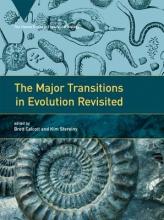 Brett (Postdoctoral Research Fellow, Australian National University) Calcott,   Kim (Professor, Australian National University) Sterelny The Major Transitions in Evolution Revisited