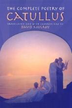 Gaius Valerius Catullus,   David D. Mulroy The Complete Poetry of Catullus