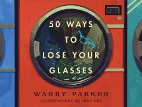 Parker, Warby 50 Ways to Lose Your Glasses