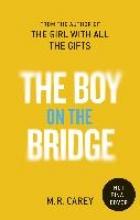 Carey, M. R. The Boy on the Bridge