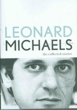 Michaels, Leonard The Collected Stories