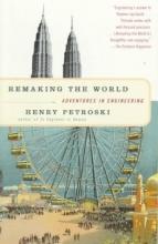 Petroski, Henry Remaking the World