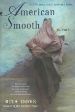 Dove, Rita American Smooth - Poems