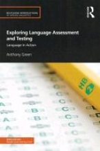 Anthony Green Exploring Language Assessment and Testing