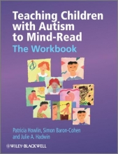 Julie A. Hadwin,   Patricia Howlin,   Simon Baron-Cohen Teaching Children with Autism to Mind-Read