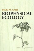 David M. Gates Biophysical Ecology