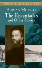 Melville, Herman The Encantadas and Other Stories