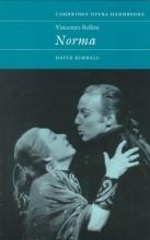 Kimbell, David Vincenzo Bellini: Norma
