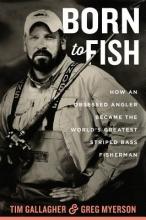 Gallagher, Tim,   Myerson, Greg Born to Fish