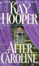 Hooper, Kay After Caroline