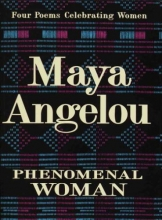 Angelou, Maya Phenomenal Woman