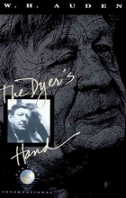 Auden, W. H. The Dyer`s Hand and Other Essays