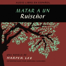 Lee, Harper Matar a un ruiseor To Kill a Mockingbird