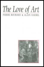 Bourdieu, Pierre The Love of Art