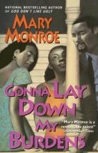 Monroe, Mary Gonna Lay Down My Burdens