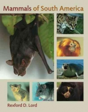 Rexford D. Lord Mammals of South America