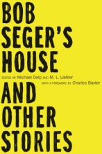 Bob Seger`s House and Other Stories