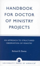 Davies, Richard E. Handbook for Doctor of Ministry Projects