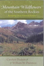 Carolyn F. Dodson,   William W. Dunmire Mountain Wildflowers of the Southern Rockies