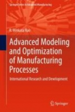 R. Venkata Rao Advanced Modeling and Optimization of Manufacturing Processes