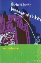 McLennan, Rob The Richard Brautigan Ahhhhhhhhhhh