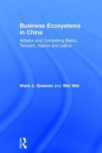 Greeven, Mark J.,   Wei, Wei Business Ecosystems in China