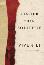 Li, Yiyun Kinder Than Solitude