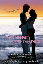Bond, Katherine Grace The Summer of No Regrets