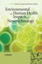 Lead, Jamie R. Environmental and Human Health Impacts of Nanotechnology