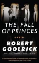 Goolrick, Robert The Fall of Princes