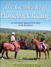 Gincy Self Bucklin The Gentle Art of Horseback Riding