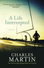 Martin, Charles A Life Intercepted