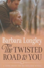 Longley, Barbara The Twisted Road to You