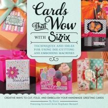Stephanie Barnard Cards That Wow with Sizzix