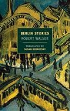 Walser, Robert Berlin Stories
