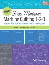 Lori Kennedy More Free-Motion Machine Quilting 1-2-3