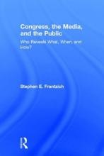 Frantzich, Stephen E. Congress, the Media, and the Public