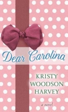 Harvey, Kristy Woodson Dear Carolina