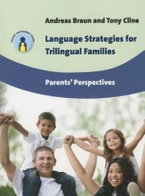 Andreas Braun,   Tony Cline Language Strategies for Trilingual Families