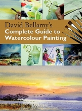 Bellamy, David David Bellamy`s Complete Guide to Watercolour Painting