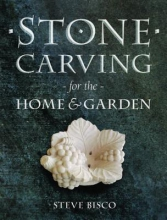 Bisco, Steve Stone Carving for the Home & Garden