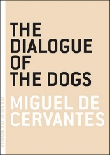 de Cervantes Saavedra, Miguel The Dialogue of the Dogs