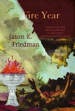 Friedman, Jason K. Fire Year