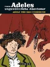 Tardi, Jacques Adeles ungewhnliche Abenteuer 01